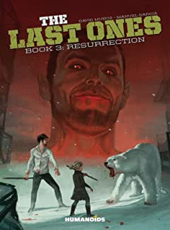 The Last Ones Tome 3: Resurrection