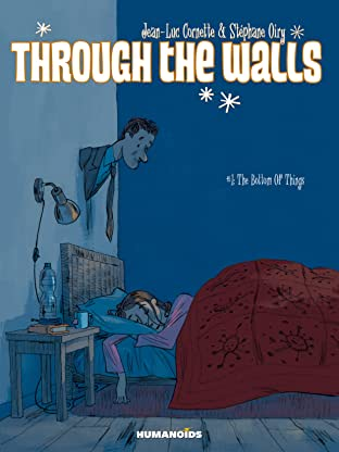 Through The Walls Tome 1: The Bottom of Things