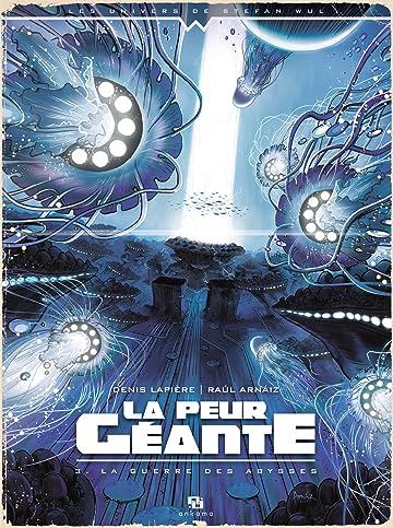 La Peur géante Vol. 3: La Guerre des abysses