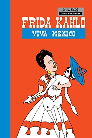 Milestones of Art: Frida Kahlo: Viva Mexico