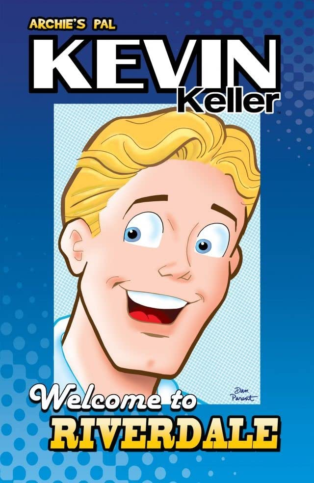 Archie's Pal Kevin Keller: Welcome To Riverdale