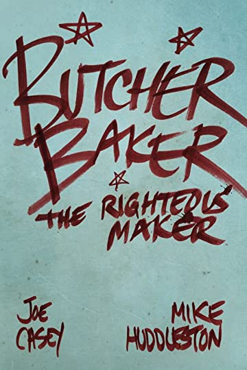 Butcher Baker: The Righteous Maker - The Collected Edition