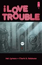 I Love Trouble #3