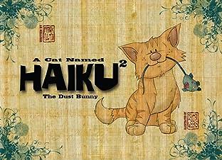 A Cat Named Haiku No.2: Dust Bunny