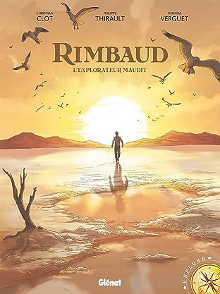 Rimbaud Vol. 1: L'Explorateur maudit