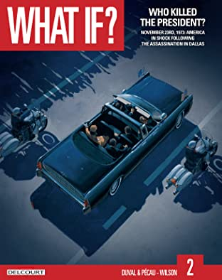 What if? Vol. 2: Who Killed the President?