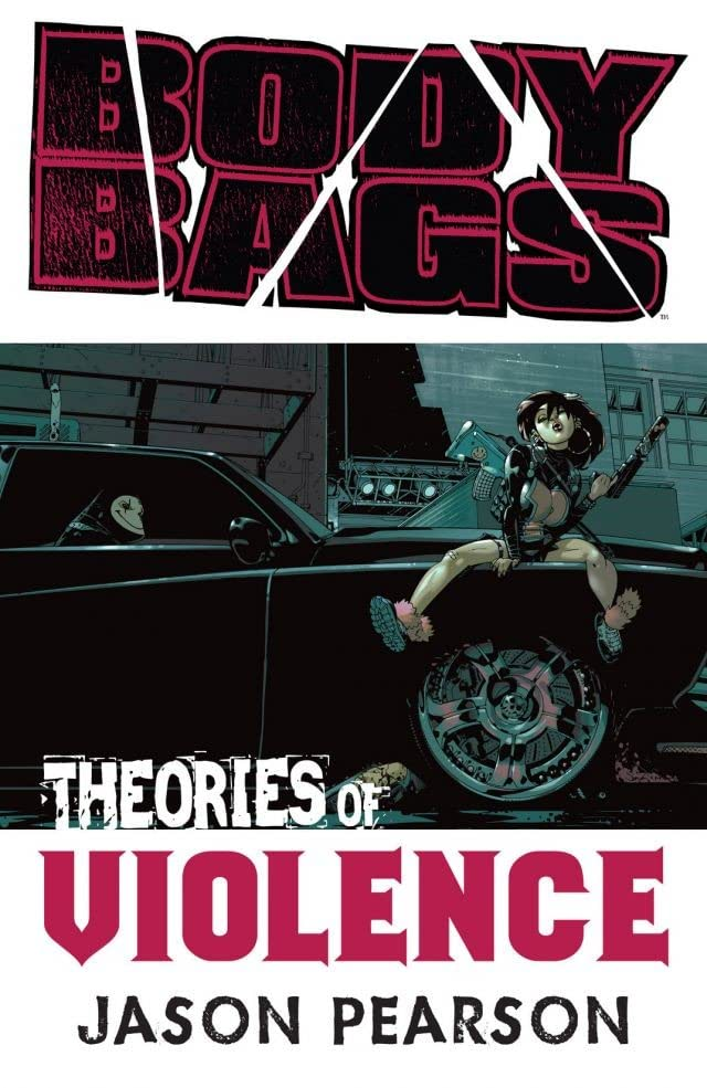 Body Bags Vol. 2: Theories of Violence