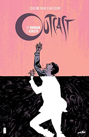 Outcast By Kirkman & Azaceta #18
