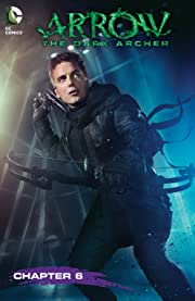 Arrow: The Dark Archer (2016) #6