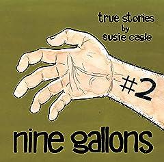 Nine Gallons #2