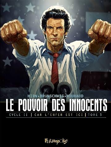 Le pouvoir des innocents: Cycle 2: Car l'enfer est ici Vol. 3: 4 millions de voix