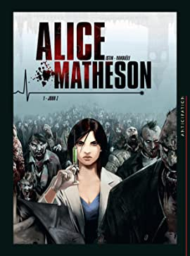 Alice Matheson Vol. 1: Jour Z