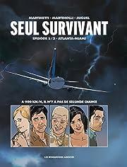 Seul Survivant Vol. 1: Atlanta-Miami