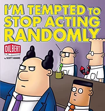Dilbert Vol. 34: I'm Tempted to Stop Acting Randomly