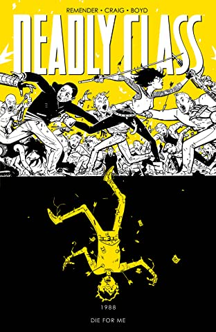 Deadly Class Tome 4: Die For Me