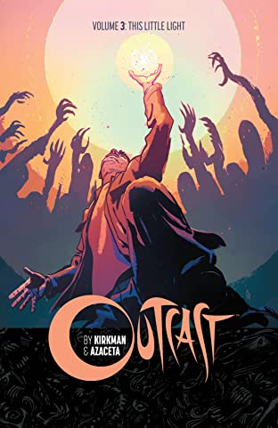 Outcast By Kirkman & Azaceta Vol. 3: This Little Light