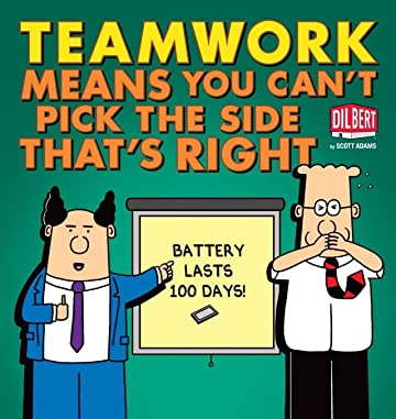 Dilbert Vol. 38: Teamwork Means You Can't Pick the Side that's Right