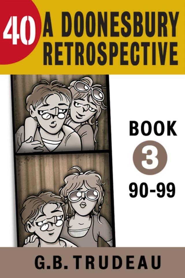 Doonesbury 40 Vol. 3: A Doonesbury Retrospective 1990 to 1999