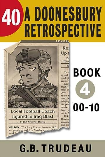 Doonesbury 40 Vol. 4: A Doonesbury Retrospective 2000 to 2010