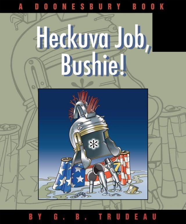 Doonesbury Vol. 29: Heckuva Job, Bushie!