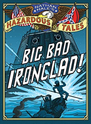 Nathan Hale's Hazardous Tales: Big Bad Ironclad