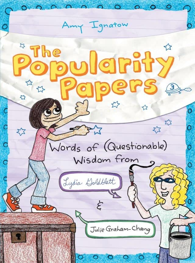 The Popularity Papers Vol. 3: Words of (Questionable) Wisdom from Lydia Goldblatt and Julie Graham-Chang