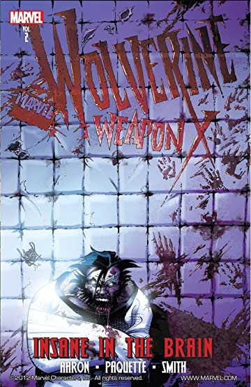 Wolverine: Weapon X Vol. 2: Insane in the Brain