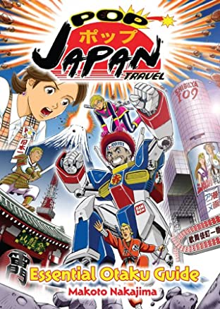 Pop Japan Travel: Essential Otaku Guide: Preview