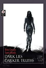Dark Lies, Darker Truths