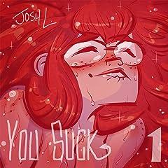 You Suck Vol. 1