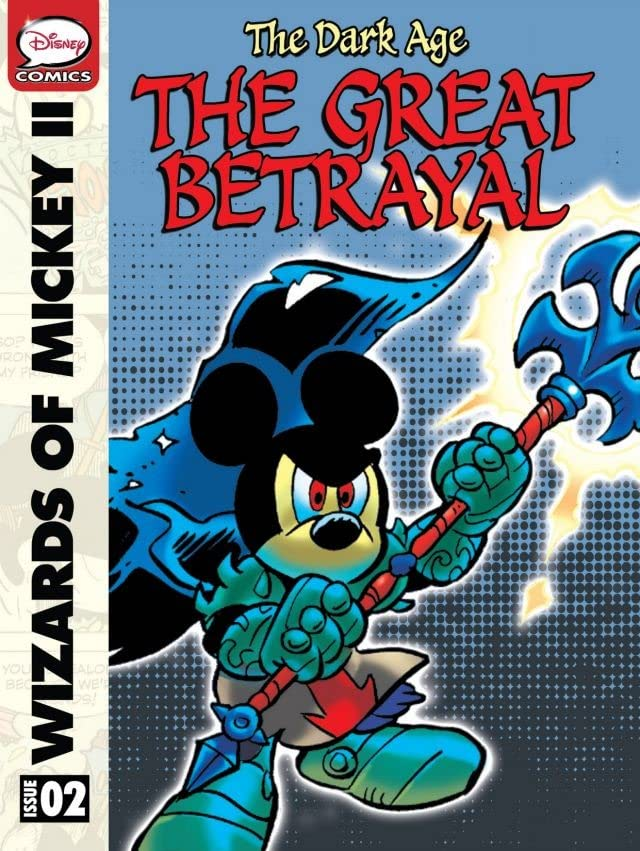 Wizards of Mickey II: The Dark Age #2: The Great Betrayal