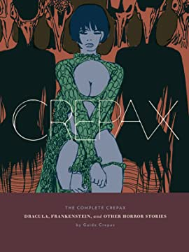 The Complete Crepax: Dracula, Frankenstein, and Other Horror Stories