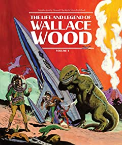 The Life and Legend of Wallace Wood Tome 1