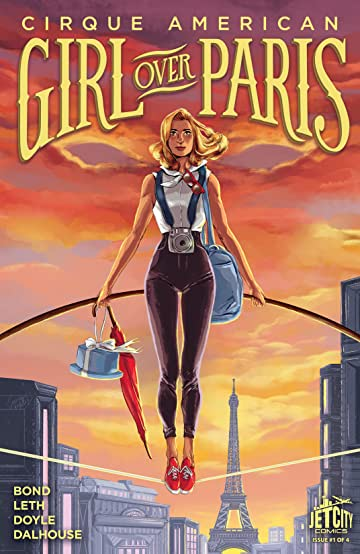 Girl Over Paris (The Cirque American Series) #1 (of 4)