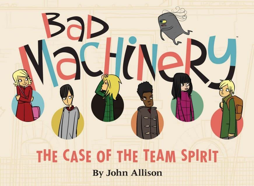 Bad Machinery Vol. 1: Case of the Team Spirit