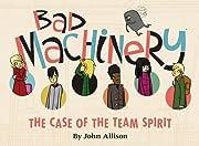 Bad Machinery Vol. 1: Case of the Team Spirit