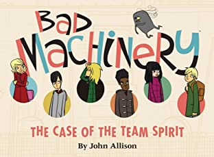 Bad Machinery Tome 1: Case of the Team Spirit