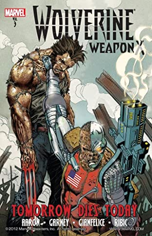 Wolverine: Weapon X Tome 3: Tomorrow Dies Today