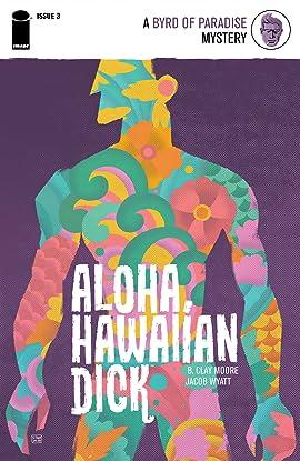 Aloha, Hawaiian Dick No.3