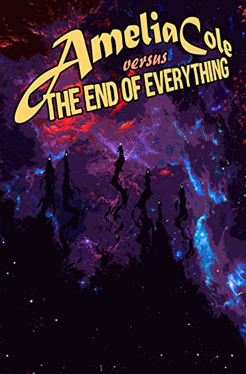 Amelia Cole #28: The End of Everything Part 4