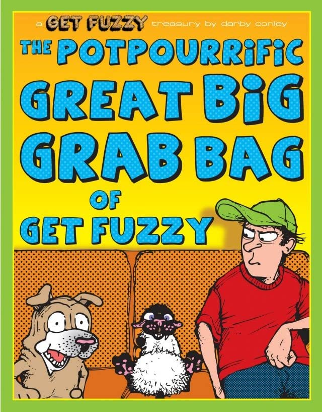 Get Fuzzy Vol. 12: The Potpourrific Great Big Grab Bag of Get Fuzzy