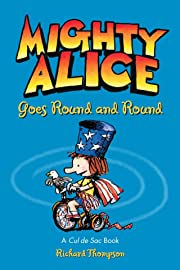 Mighty Alice Goes Round and Round: A Cul de Sac Book