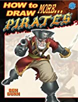 How To Draw More... Pirates Vol. 2