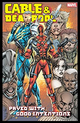 Cable & Deadpool Tome 6: Paved With Good Intentions