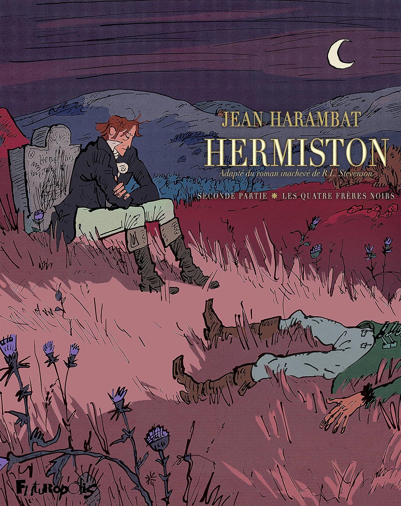 Hermiston Vol. 2: Les quatre frères noirs