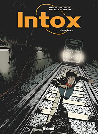 Intox Vol. 3: Dérapages