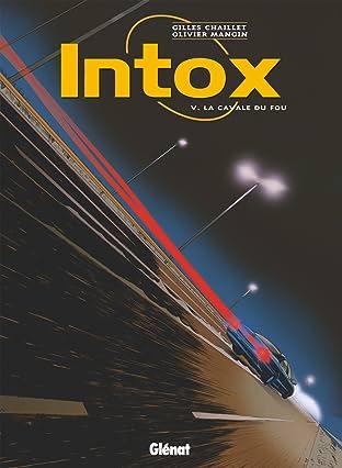 Intox Vol. 5: La cavale du fou