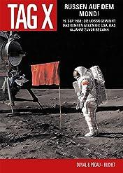 Der Tag X Vol. 3: Russen auf dem Mond