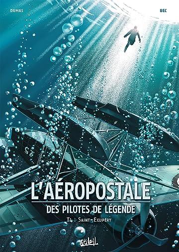 L'Aéropostale - Des Pilotes de légende Vol. 4: Saint-Exupéry