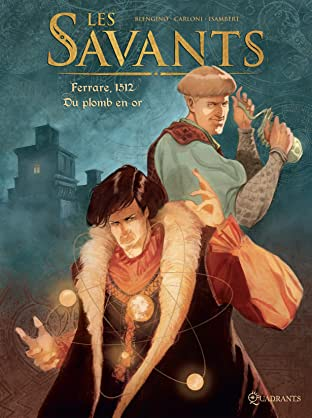 Les Savants Vol. 1: Ferrare, 1512 - Du plomb en or